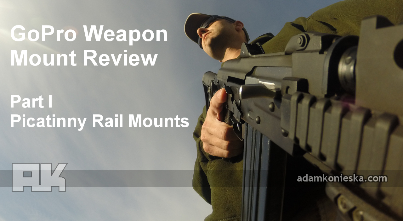 GoPro Weapon Mount Review Part I: Picatinny Rail Mounts